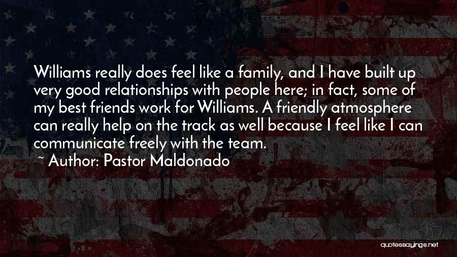 Communicate Well Quotes By Pastor Maldonado