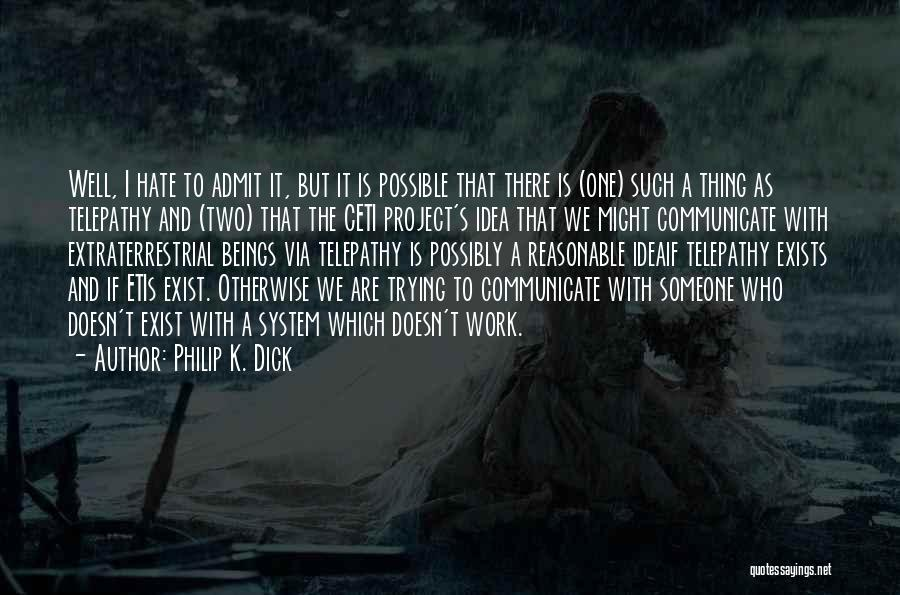 Communicate Well Quotes By Philip K. Dick