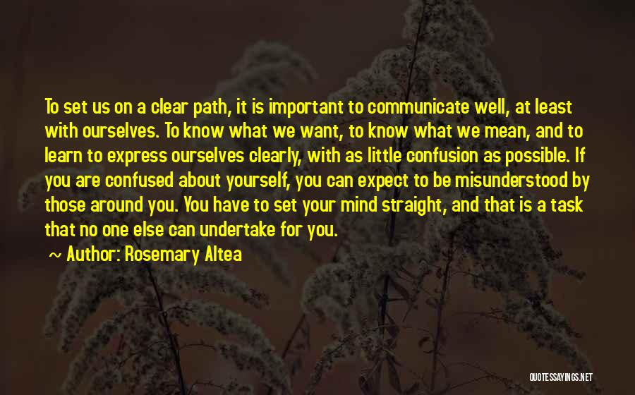 Communicate Well Quotes By Rosemary Altea