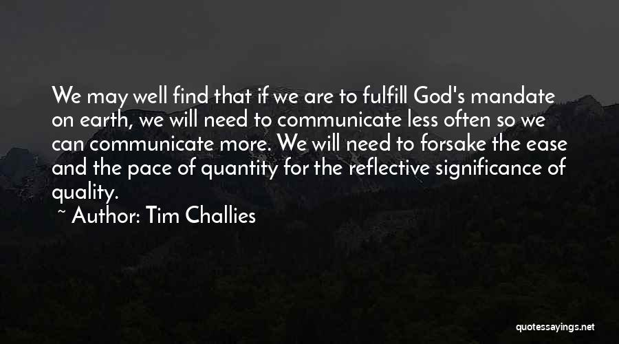 Communicate Well Quotes By Tim Challies