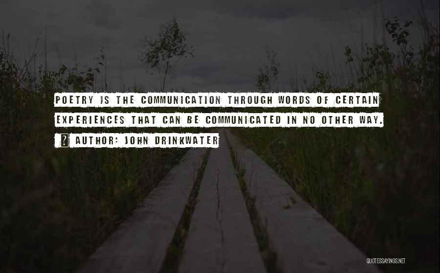 Communication Poetry Quotes By John Drinkwater