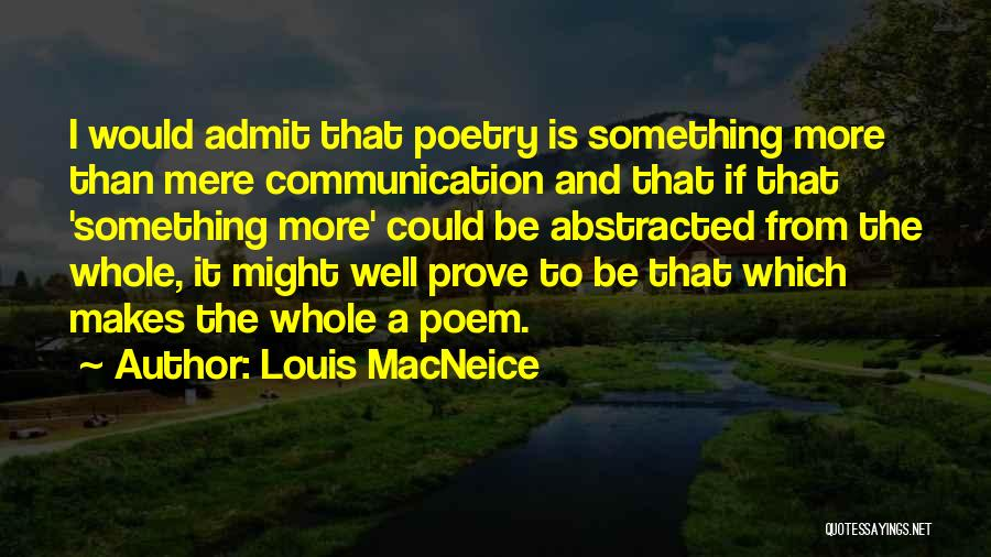 Communication Poetry Quotes By Louis MacNeice