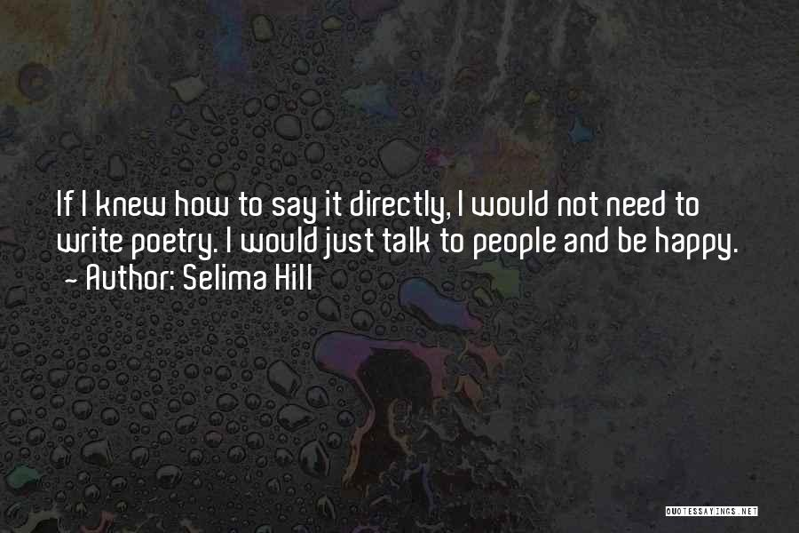 Communication Poetry Quotes By Selima Hill