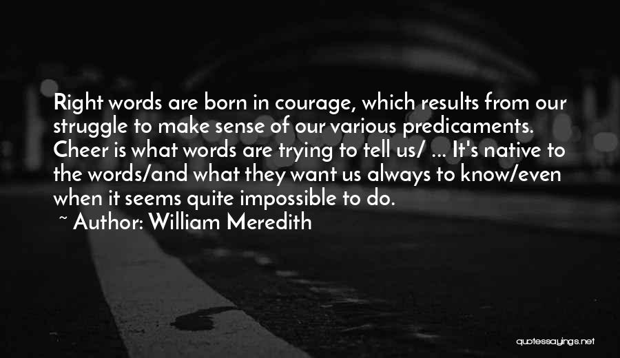 Communication Poetry Quotes By William Meredith