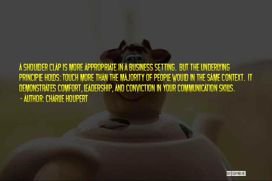 Communication Skills In Business Quotes By Charlie Houpert