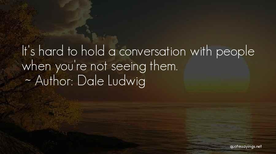 Communication Skills In Business Quotes By Dale Ludwig