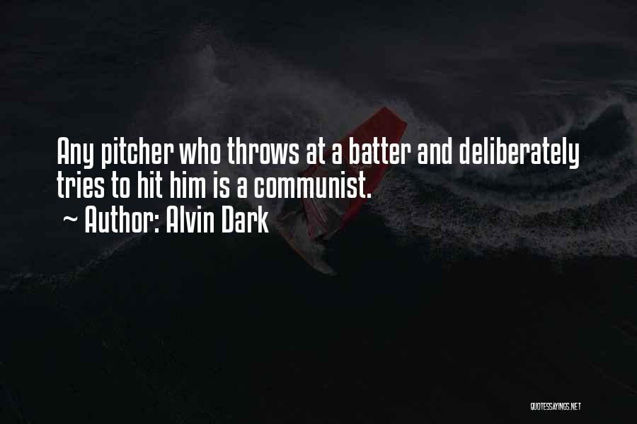 Communist Quotes By Alvin Dark