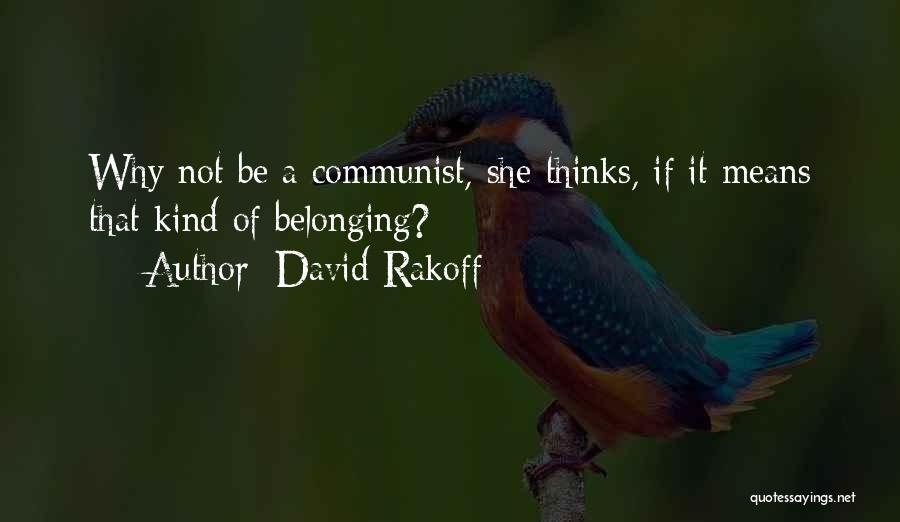Communist Quotes By David Rakoff