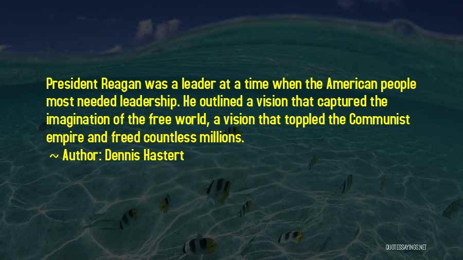 Communist Quotes By Dennis Hastert