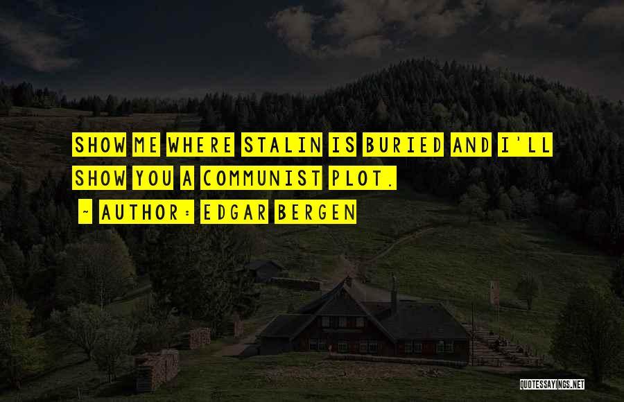 Communist Quotes By Edgar Bergen