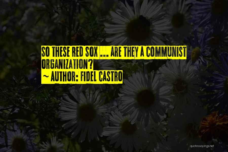 Communist Quotes By Fidel Castro