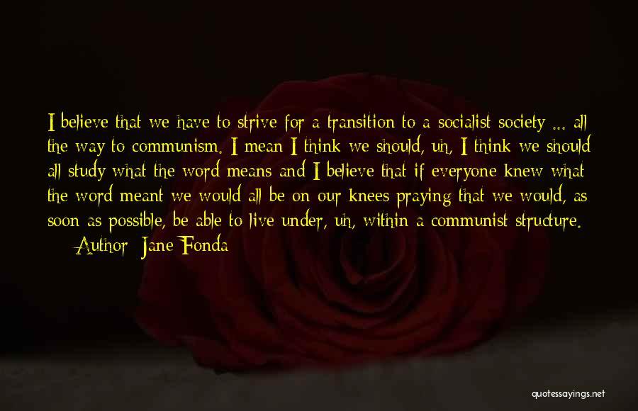 Communist Quotes By Jane Fonda
