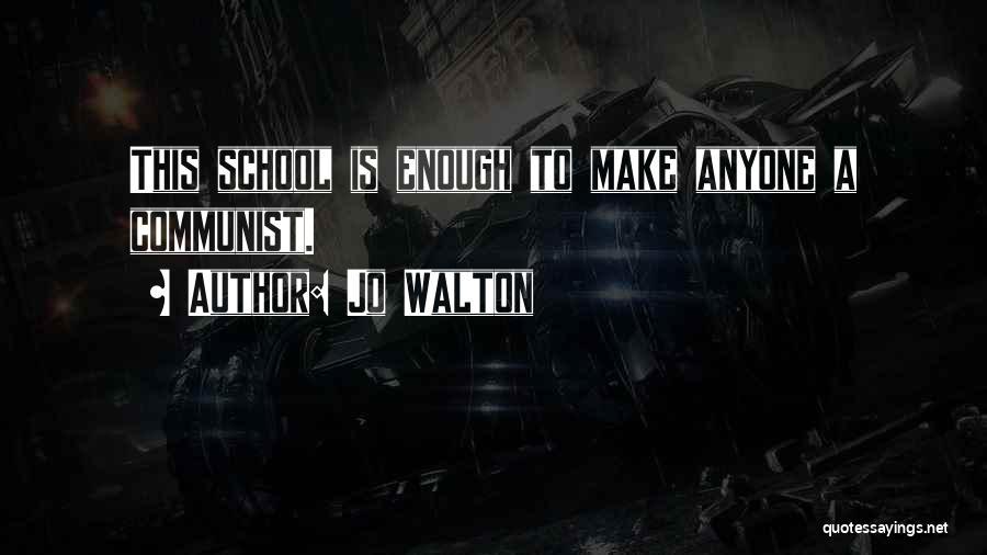 Communist Quotes By Jo Walton