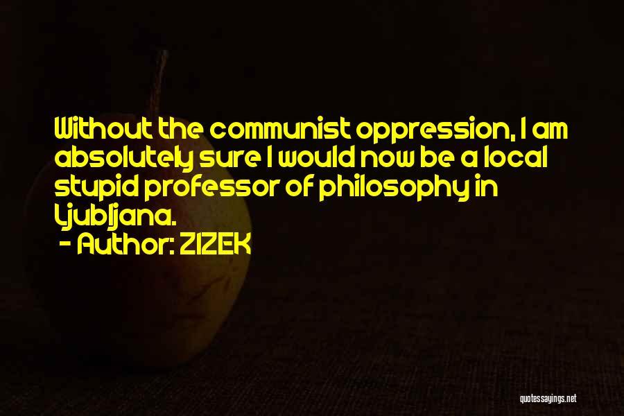 Communist Quotes By ZIZEK