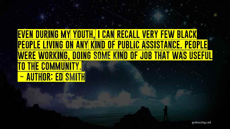 Community Assistance Quotes By Ed Smith