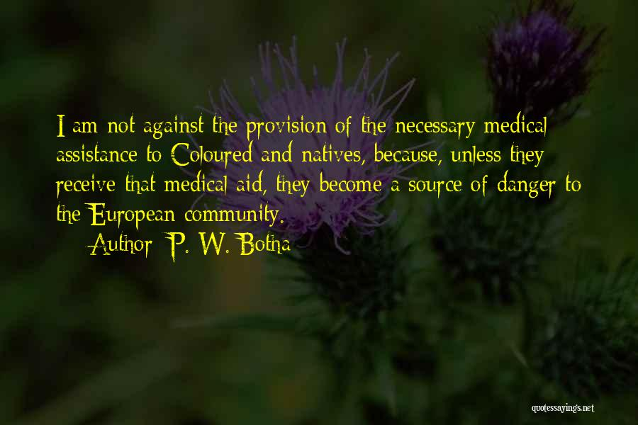 Community Assistance Quotes By P. W. Botha