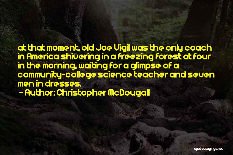 Community College Quotes By Christopher McDougall