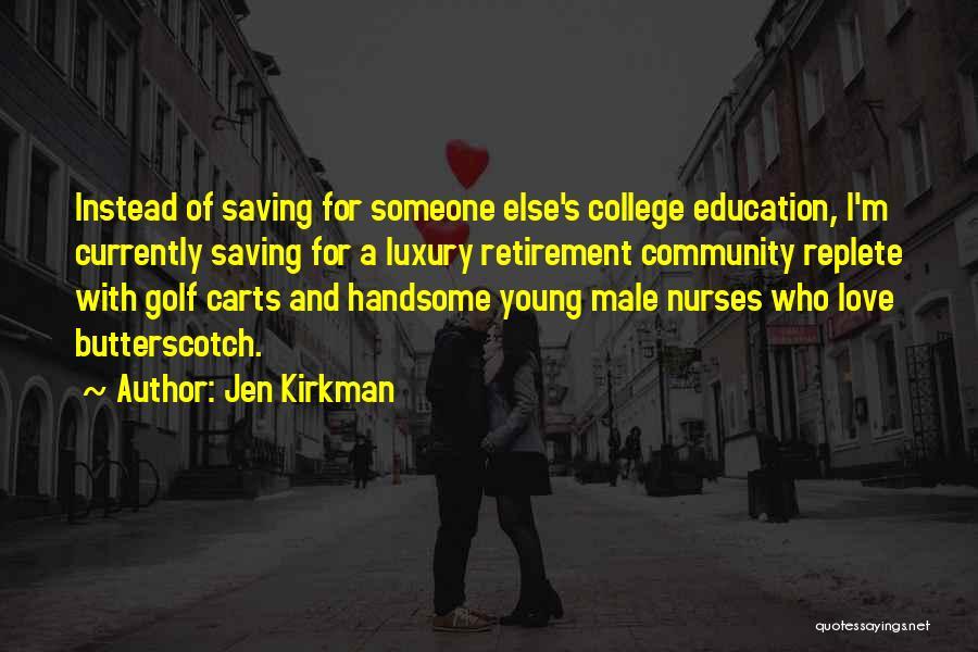 Community College Quotes By Jen Kirkman