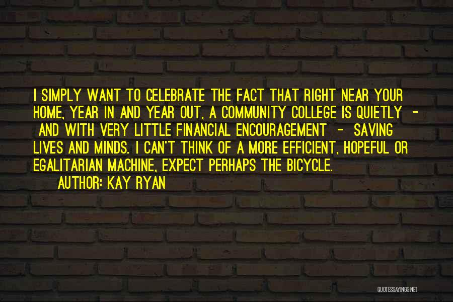 Community College Quotes By Kay Ryan