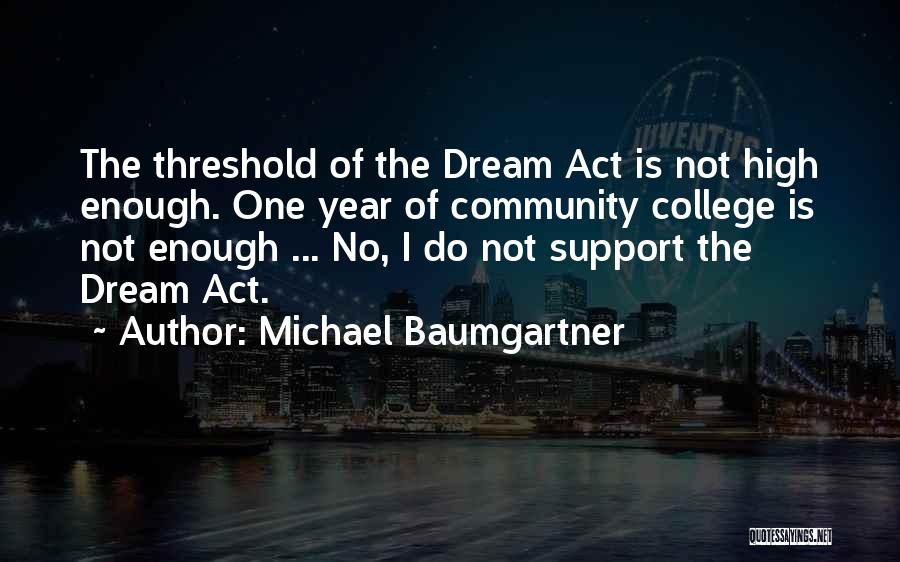 Community College Quotes By Michael Baumgartner