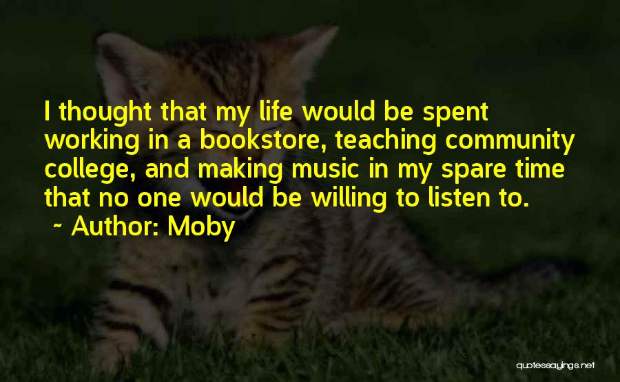 Community College Quotes By Moby