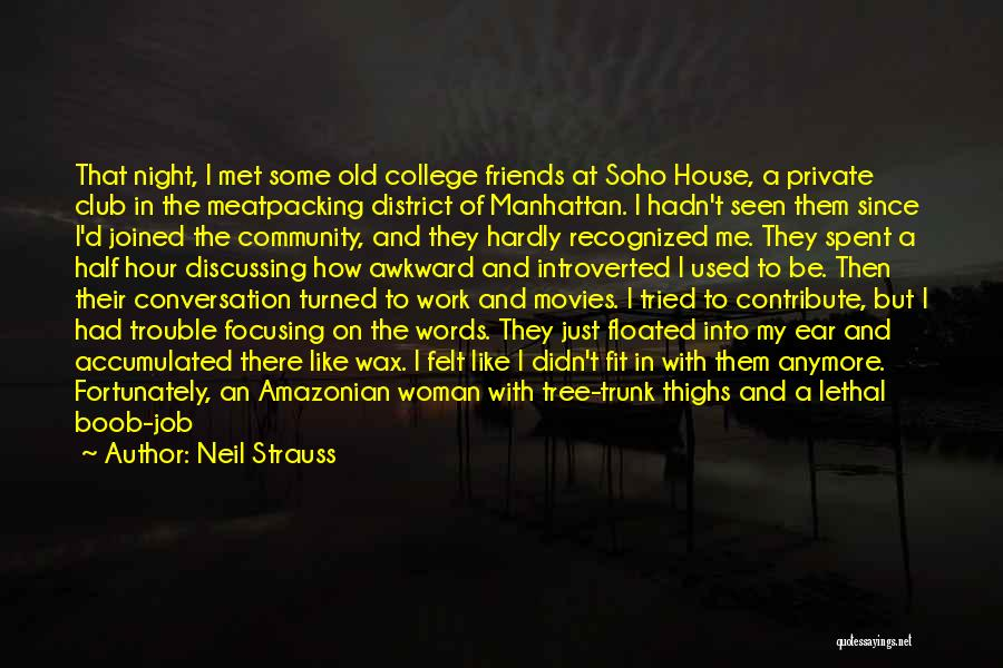 Community College Quotes By Neil Strauss