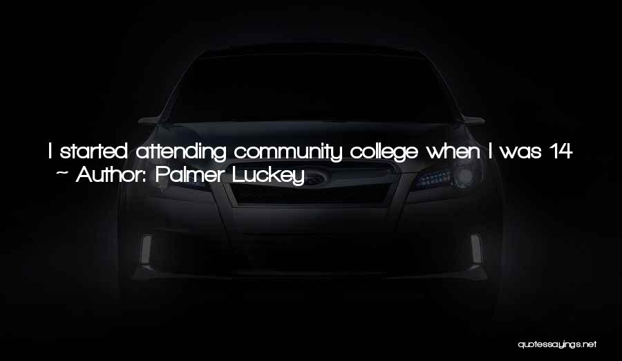 Community College Quotes By Palmer Luckey