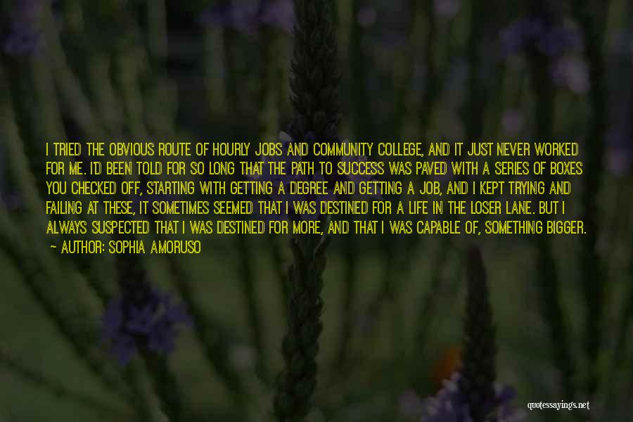 Community College Quotes By Sophia Amoruso