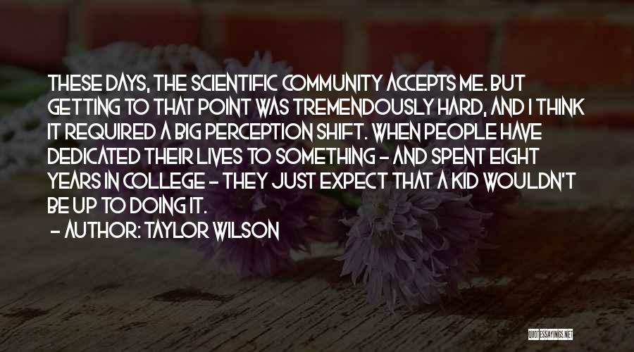 Community College Quotes By Taylor Wilson