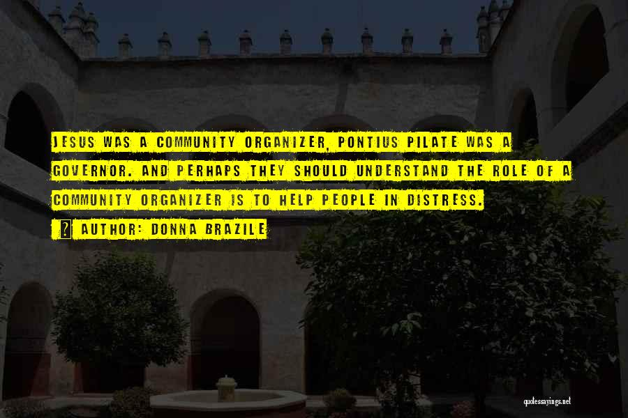 Community Organizer Quotes By Donna Brazile
