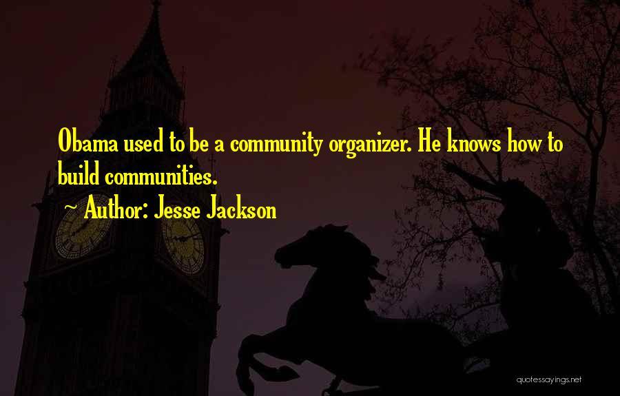 Community Organizer Quotes By Jesse Jackson