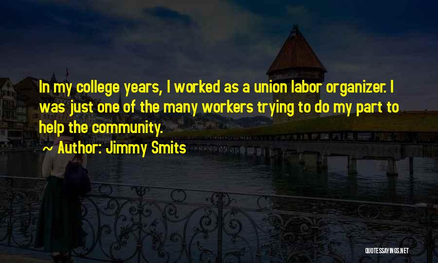 Community Organizer Quotes By Jimmy Smits