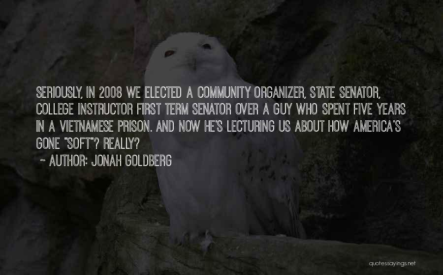 Community Organizer Quotes By Jonah Goldberg