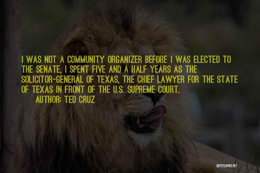 Community Organizer Quotes By Ted Cruz