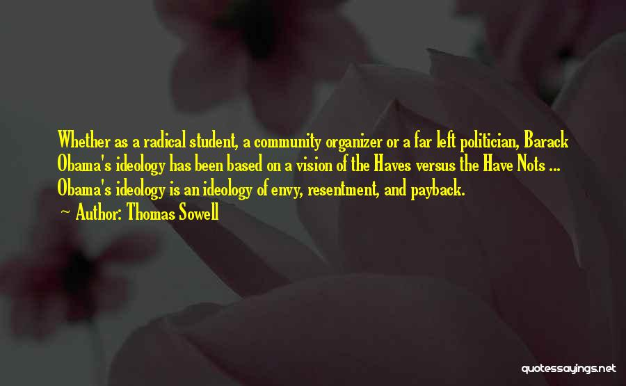 Community Organizer Quotes By Thomas Sowell