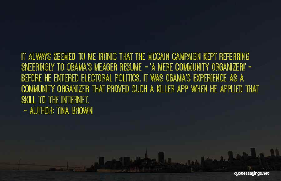 Community Organizer Quotes By Tina Brown