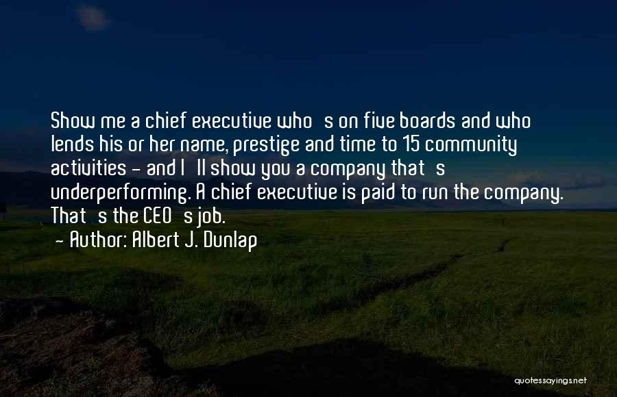 Community The Show Quotes By Albert J. Dunlap