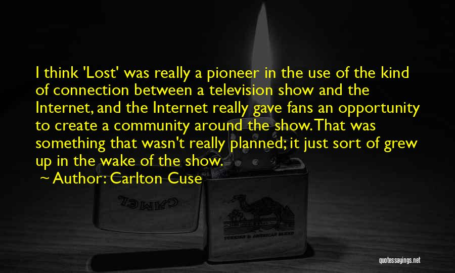 Community The Show Quotes By Carlton Cuse