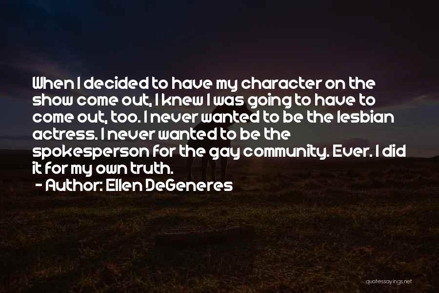Community The Show Quotes By Ellen DeGeneres