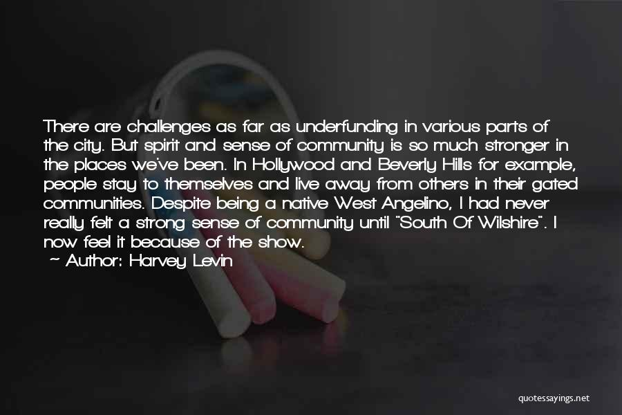 Community The Show Quotes By Harvey Levin