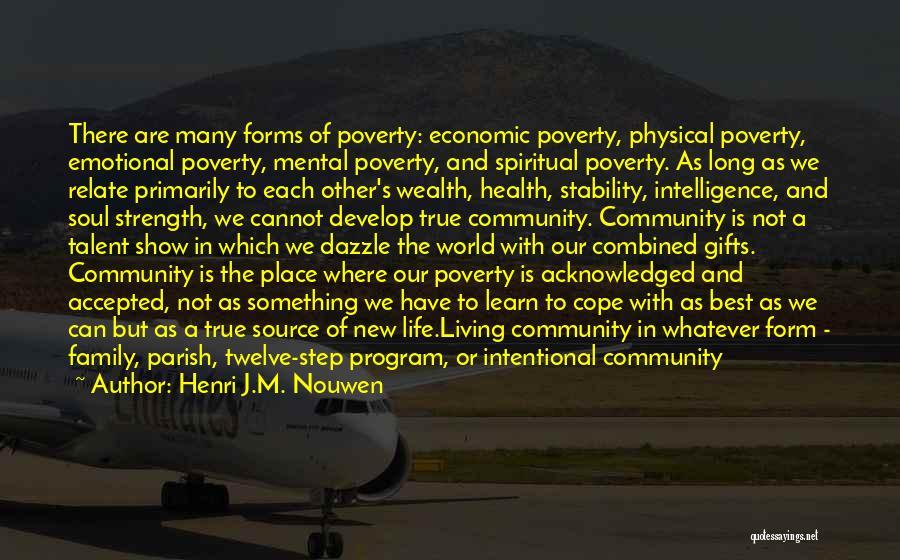 Community The Show Quotes By Henri J.M. Nouwen