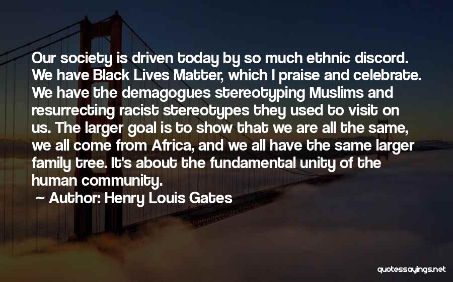Community The Show Quotes By Henry Louis Gates