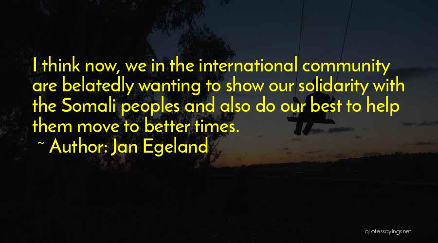 Community The Show Quotes By Jan Egeland