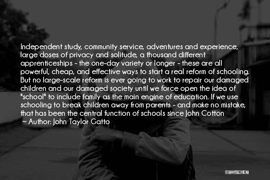 Community The Show Quotes By John Taylor Gatto