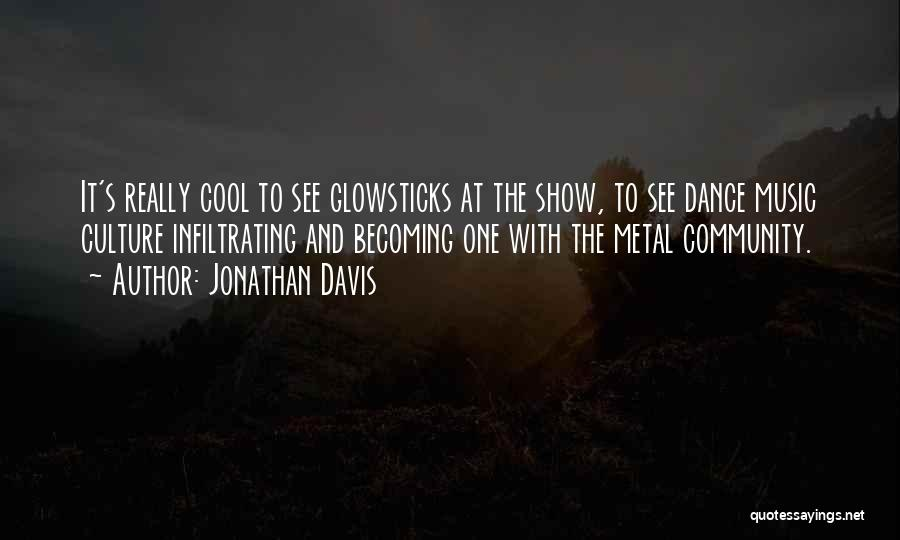 Community The Show Quotes By Jonathan Davis