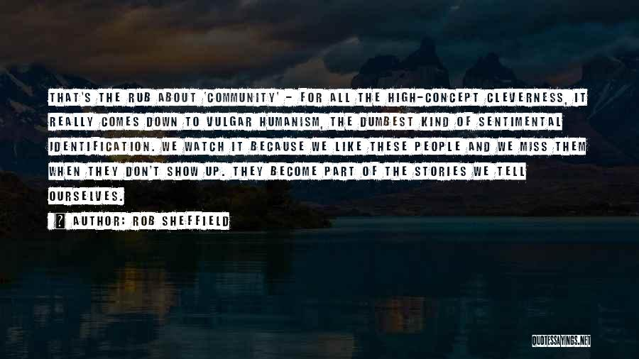 Community The Show Quotes By Rob Sheffield