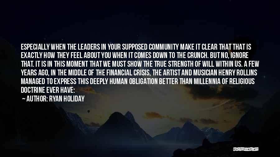 Community The Show Quotes By Ryan Holiday