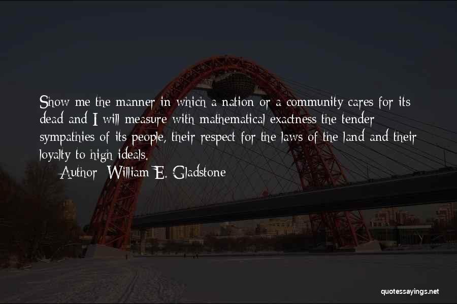 Community The Show Quotes By William E. Gladstone