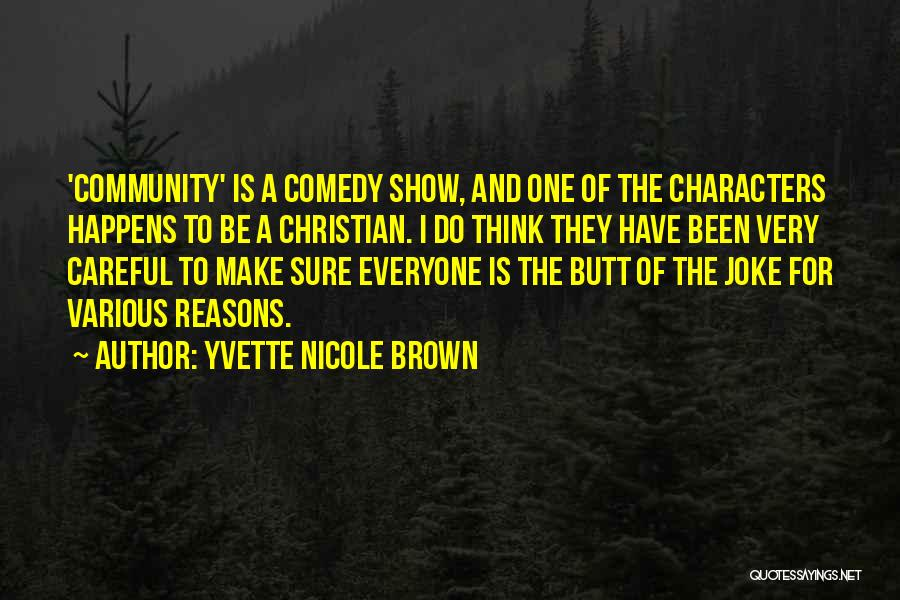 Community The Show Quotes By Yvette Nicole Brown
