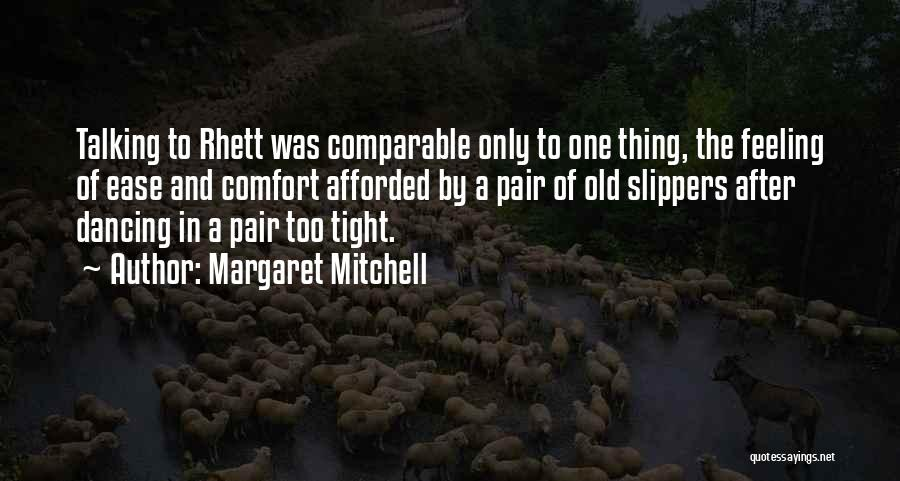 Comparable Quotes By Margaret Mitchell
